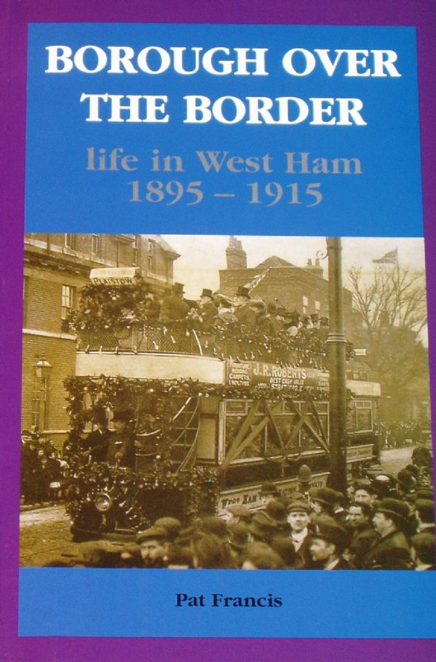 Borough over the Border - Life in West Ham 1895-1915, by Pat Francis